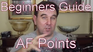 A Beginners Guide To Auto Focus (AF) Points On Your dSLR