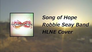 Song of Hope - Robbie Seay Band - HLNE Cover