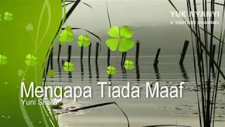 Yuni Shara - Mengapa Tiada Maaf (with lyrics) Full HD