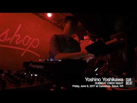 Yoshino Yoshikawa live set / SUBBEAT CREW NIGHT at Cakeshop, Seoul June 9th, 2017