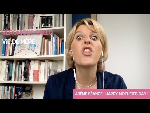 Véronique Gallo - Vie de mère : Happy Mother's Day !