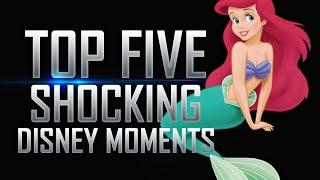 Top 5 Shocking Disney Moments