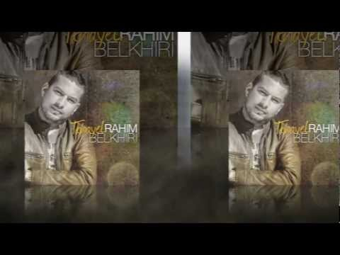 Rahim Belkhiri - Tkhayel | Officiel Music Video 2013