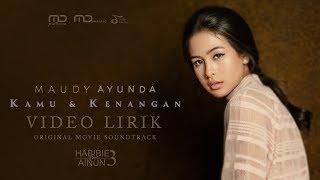 Download Song Maudy Ayunda - Kamu & Kenangan (Ost. Habibie Ainun 3) | Official Video Lirik Free StafaMp3