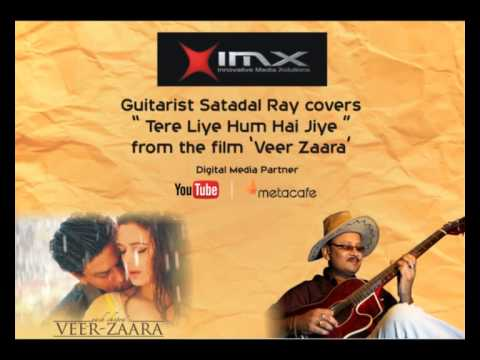 Guitarist Satadal Ray covers Tere Liye Hum Hai Jiye from Veer...
