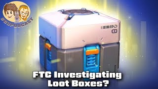 FTC to Investigate Loot Boxes in Video Games - #CUPodcast