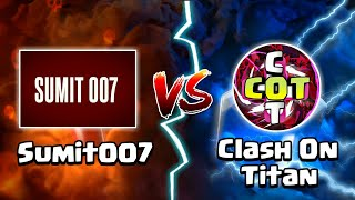 Sumit007 vs Clash On Titan | 100K Special Friendly Challenge - Clash of Clans