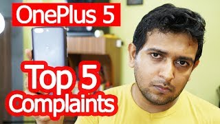 ONEPLUS 5 Top 5 Complaints! (Jelly Scrolling Effect, Fake 2X Zoom, Cheating!)