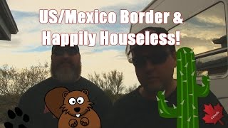 Mexican US Border and Happily Houseless