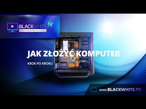 Jak Złożyć Komputer, Krok Po Kroku  - Poradnik 2015
