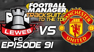 Tracksuit to the Top: Episode 91 - FA Cup SEMI FINAL! | Football Manager 2015