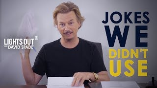 Jokes We Didn't Use - Lights Out with David Spade