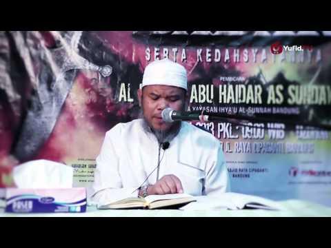 Pengajian Islam: Kisah Perang Badar Dan Kedahsyatannya - Ustadz Abu Haidar Al-Sundawy
