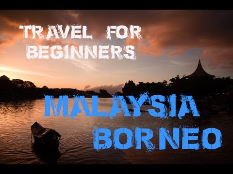Travel for Beginners BORNEO (Malaysia)