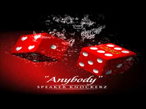 Speaker Knockerz - Anybody (Prod. Speaker Knockerz)