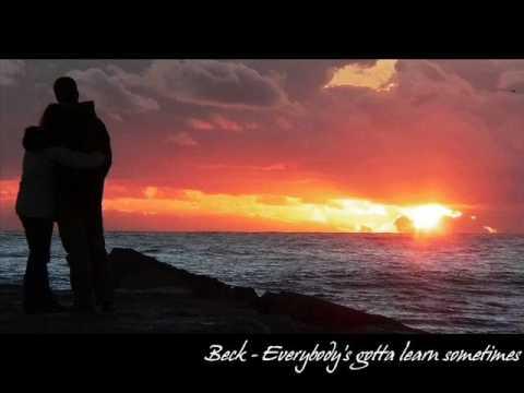 Everybody's Gotta Learn Sometimes Lyrics & Tabs by Beck