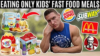 Eating only KIDS' FAST FOOD MEALS for 24 hours...