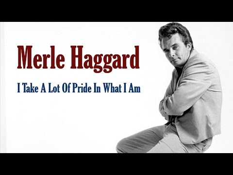 Merle Haggard - Take A Lot Of Pride