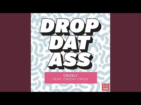 Drop Dat Ass feat. Crichy Crich (Original Mix)