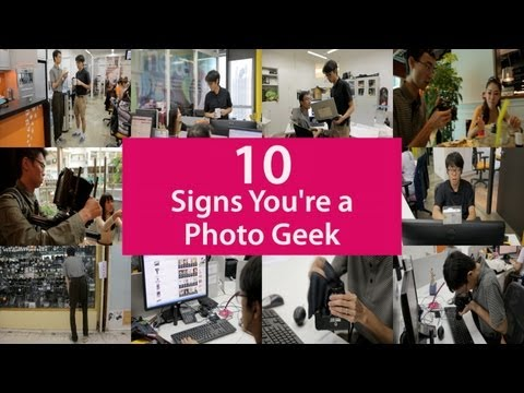 10 Signs You're a Photo Geek