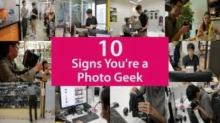 10 Signs Youre a Photo Geek