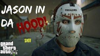 JASON IN DA HOOD!  GTA 5 skit