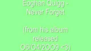 Watch Eoghan Quigg Never Forget video
