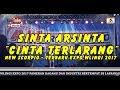 SINTA ARSINTA -  CINTA TERLARANG - NEW SCORPIO - TERBARU EXPO WLINGI 2017