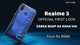 Realme 3 OFFICIAL FIRST LOOK | PRICE & LAUNCH IN INDIA,