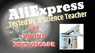 AliExpress: Universal 60X Mobile Phone Microscope Claims Disproved!