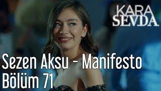Kara Sevda 71 Bölüm Sezen Aksu Manifesto