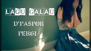 D'Paspor - Pergi (Official lirik)