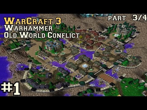 #1 WARCRAFT 3   part 3/4   Warhammer Old World Conflict   Polska Społeczność W3