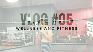"Vlog #05 "" Wellness and Fitness"""