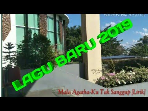 Download Lagu 2019 || Mala Agatha~Ku Tak Sanggup  Mp4 baru