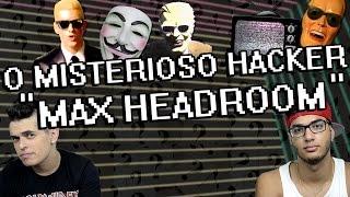 """O MISTERIOSO HACKER """"MAX HEADROOM"""""""