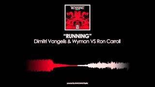 Dimitri Vangelis & Wyman VS Ron Carroll - Running (Original Mix)