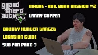 GTA5: Larry Tupper - Bounty Hunter Target 2 - Bail Bond Map Location - Maude Mission with Trevor.