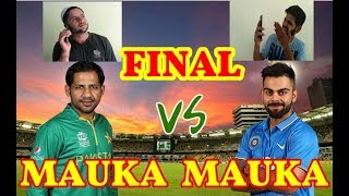Mauka Mauka Returns || India vs Pakistan Champions Trophy Final Special