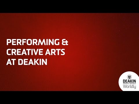 Deakin University - Performing and Creative Arts