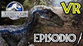 JURASSIC WORLD: BLUE VR   EPISODIO 1