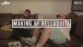 Dalex - Making of Bellaquita