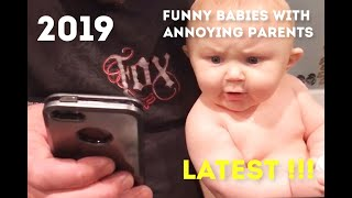 Funny Baby playing with Annoying Parents | Latest Compilation | 2019 | Part 1