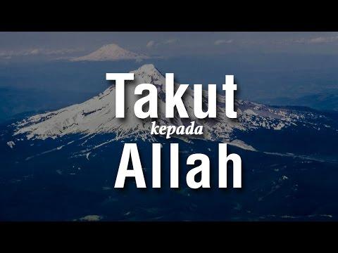 Takut Kepada Allah - Ustadz Ahmad Zainuddin Al Banjary