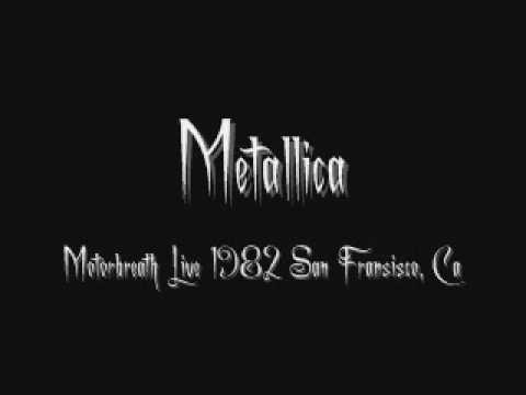 Metallica-Motorbreath Live 1982