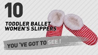 Toddler Ballet Women's Slippers // New & Popular 2017