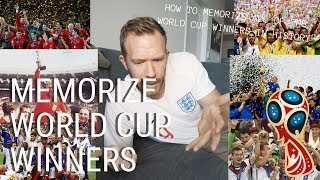 HOW TO MEMORIZE ALL THE WORLD CUP WINNERS IN HISTORY (in 10 minutes)!!