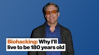 Biohacking: Why I'll live to be 180 years old | Dave Asprey