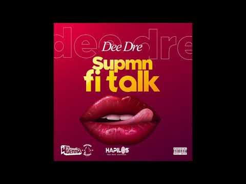 Dee Dre - Supmn Fi Talk