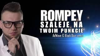 Rompey - Szaleje na Twoim punkcie (AdWave & Black Due) (Audio)